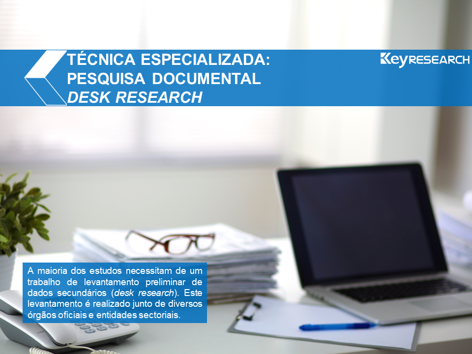 Técnica especializada: PESQUISA DOCUMENTAL OU DESK RESEARCH